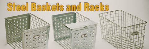 Steel Baskets and Racks