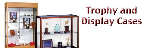 Trophy and Display Cases
